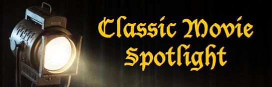 Classic Movie Spotlight