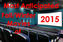 Most Anticipated Fall/Winter Movies of2015