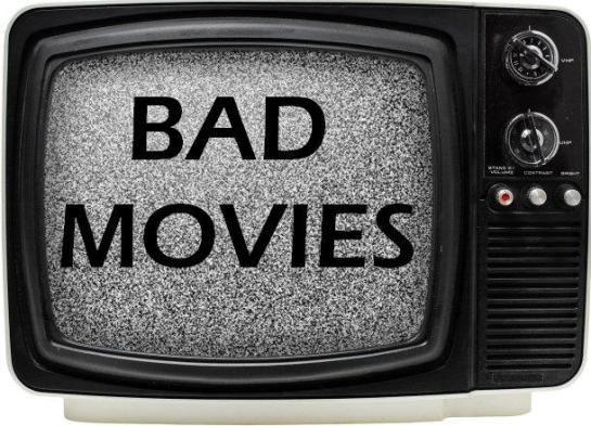 BAD MOVIE