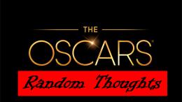 Random Thoughts: The 2018Oscars