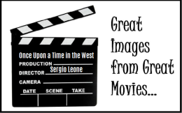 "Great Images from Great Movies #11 – ""Once Upon a Time in the West"""